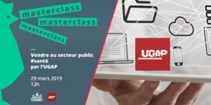 Masterclass #selling to the public sector, focus #health with UGAP