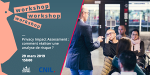 Workshop CNIL – Privacy Impact Assessment : comment réaliser une analyse de risque ?