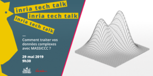 Inria Tech Talk: How to process your complex data with MASSICCC?