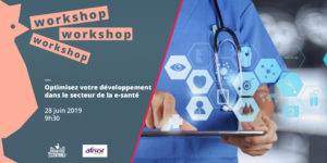 Workshop: optimize your development in the e-health sector with AFNOR