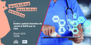 Workshop focused on health data & GDPR by CNIL