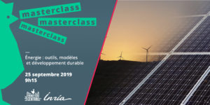 Masterclass Energy : tools, models and sustainable development with Inria
