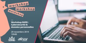 RGPD Workshop: Cybersecurity & Personal Data by AFNOR