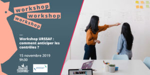 Workshop URSSAF: how to anticipate controls?