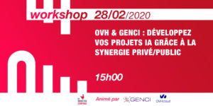 OVHcloud & GENCI : Develop your project IA thanks to private/public synergy