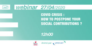 [Webinar] Covid crisis: how to postpone your social contributions? @Urssaf (Événement en anglais)