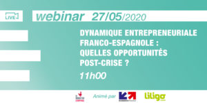 [WEBINAR] French-Spanish entrepreneurial dynamics : what post-crisis opportunities ?