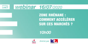 [Webinar] Rhine Zone: How to accelerate in these markets? @BusinessFrance