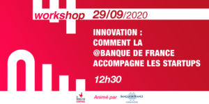 [Workshop] Innovation : comment la @BanquedeFrance accompagne les startups