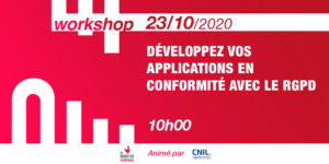 [Workshop] Develop your apps in compliance with GDPR @CNIL