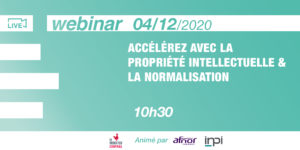 [WEBINAR] SPEED UP WITH IP AND NORMALIZATION @INPI @AFNOR