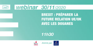 [Webinar] Brexit: Preparing the future EU/UK commercial relationships with @Douanes France