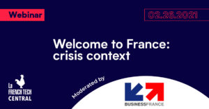 [Webinar] Welcome to France: crisis context @Business France