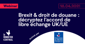 Brexit & customs duty: decipher the UK/EU free trade agreement @Douanes