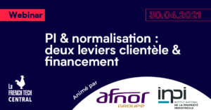 IP and standardization: two levers for customers and financing @INPI @AFNOR