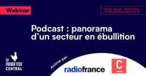 PODCASTS: AN OVERVIEW OF A BOOMING SECTOR @RADIOFRANCE @RÉSIDENCECRÉATIS