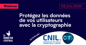 Protect your users' data with cryptography @CNIL @CNRS